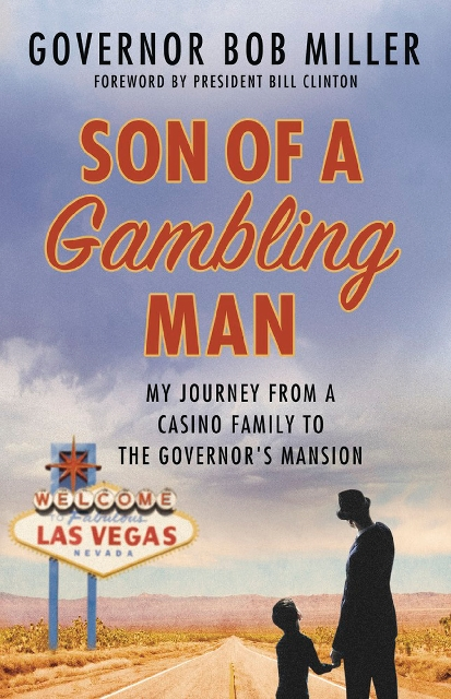"""Former Gov. Bob Miller, author of """"Son of a Gambling Man: My Journey From a Casino Family to the Governor's Mansion,"""" is slated to speak to the Sun City MacDonald Ranch Literary Guild May 15."""