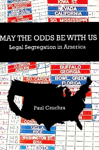 "Las Vegas author Paul Czuchra channeled his years of experience in sports betting into the book ""May the Odds Be With Us: Legal Segregation in America."""