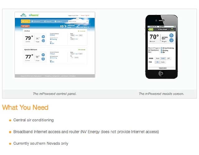NV Energy's website explains that the program is currently available in Southern Nevada to customers who have a smart phone and central air conditioning.