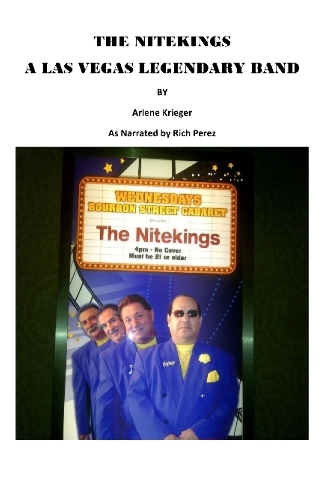 """""""The NiteKings: A Legendary Las Vegas Band,"""" written by Arlene Krieger, from stories told by Rich Perez, takes readers back to tales of tragedy from Perez's childhood."""