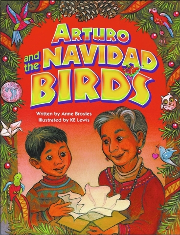 """""""Arturo and the Navidad Birds"""" was written by Anne Broyles, illustrated by KE Lewis and translated by Gust Soanish."""