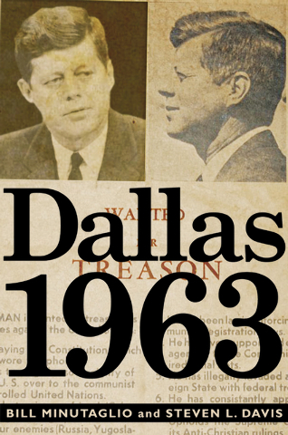 """In a year packed with JFK-assassination books, """"Dallas 1963"""" by Bill Minutaglio and Steven L. Davis was the best."""