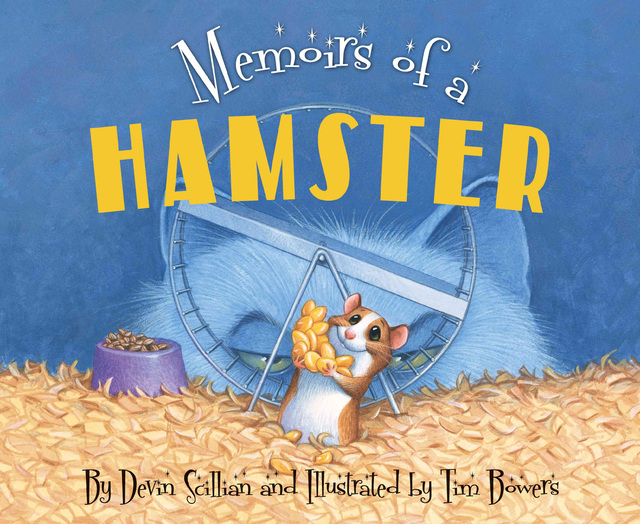 """""""Memoirs of a Hamster"""" by Devin Scillian, illustrated by Tim Bowers is a kids' book that's partly for adults."""