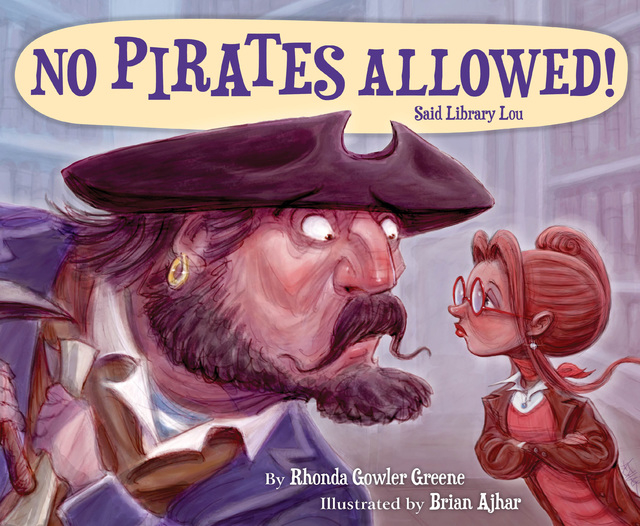 """Little library patrons won't want to be without """"NO PIRATES ALLOWED! Said Library Lou"""" by Rhonda Gowler Greene, illustrated by Brian Ajhar."""