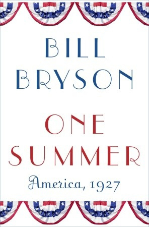 """""""One Summer: America 1927"""" by Bill Bryson could be this years' most relaxing read."""