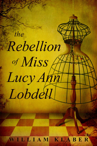 """""""The Rebellion of Miss Lucy Ann Lobdell"""" by William Klaber is based on a true story of a woman who lived as a man in the 1850s."""