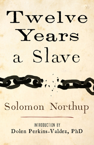 """""""Twelve Years a Slave"""" by Solomon Northup  is a don't-miss book."""