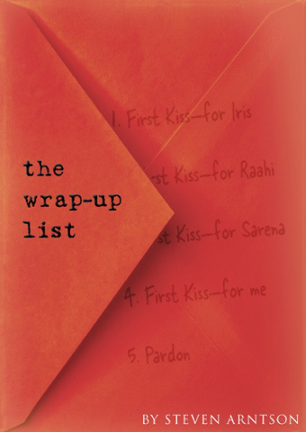"""""""The Wrap-Up List"""" by Steven Arntson tracks a teen's bucket list when she finds that death is near."""