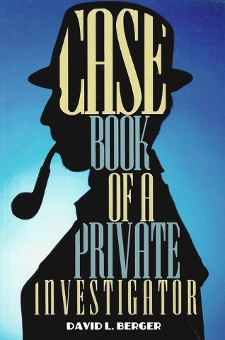 "David L. Berger shares true tales from his days as a private eye and security expert in ""Case Book of a Private Investigator."""