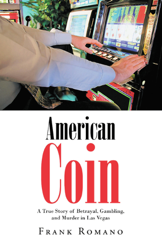 "Frank Romano's wife published his book, ""American Coin: A True Story of Betrayal, Gambling, and Murder in Las Vegas,"" to fulfill her husband's dying wish to clear his name."