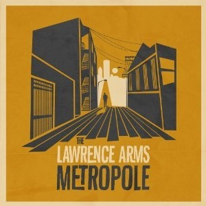 """Metropole"" by The Lawrence Arms"