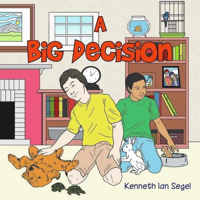 "Kenneth Ian Segel's children's book ""A Big Decision,"" illustrated by Sonny Heston, follows the adventures of 9-year-old Jake, who is known for the diligent care he gives to his menagerie of pets."