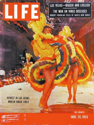 Moulin Rouge as featured on Life Magazine cover, issue date June 20, 1955. copy by Bob Brye. (Courtesy Las Vegas News Bureau)