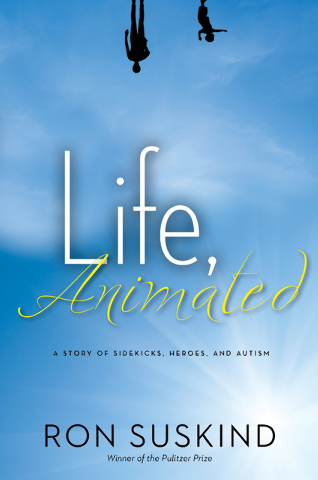 "This book cover image released by Kingswell shows ""Life, Animated: A Story of Sidekicks, Heroes, and Autism,"" by Ron Suskind. Suskind shows how his autistic sons obsession with Disney ca ..."