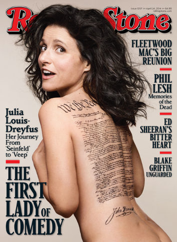 """The April 24 issue of Rolling Stone magazine features actress Julia Louis-Dreyfus. The cover image has the """"Veep"""" star nude with a tattoo of the U.S. Constitution signed by John Hancock across her ..."""
