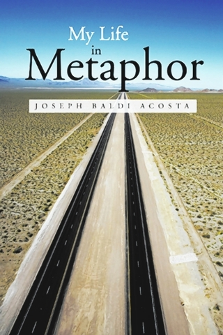 "Joseph Baldi Acosta explores life, death and everything between in ""My Life in Metaphor."""