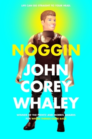 """Noggin,"" by John Corey Whaley, explores the emotional complications of coming back from the dead."