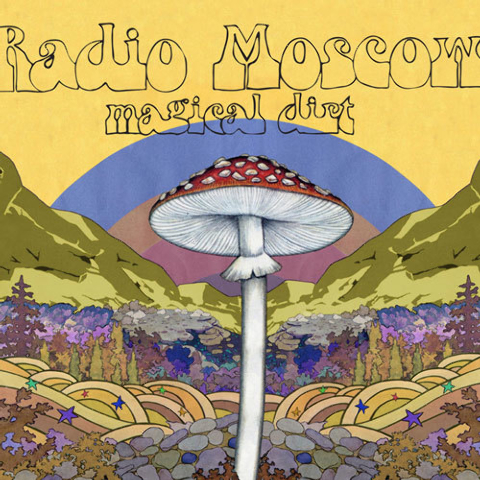"""""""Magical Dirt"""" by Radio Moscow"""