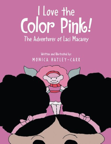 "Monica Hatley-Carr was inspired by her niece to write ""I Love the Color Pink! The Adventures of Laci Macasey."" (Special to View)"