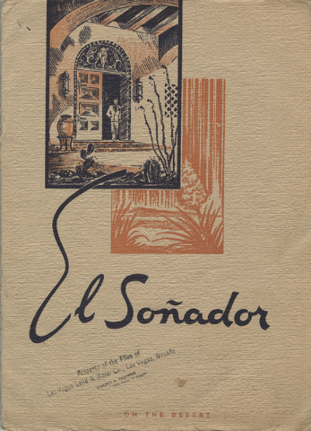 (UNLV Special Collections) The cover of a 17-page prospectus released in 1936 seeking investors and promoting the El Sonador, which was planned for land now south of Sahara Avenue on Las Vegas Bou ...