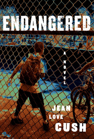 """The novel """"Endangered"""" by Jean Love Cush follows the story of an innocent young man accused of murder."""