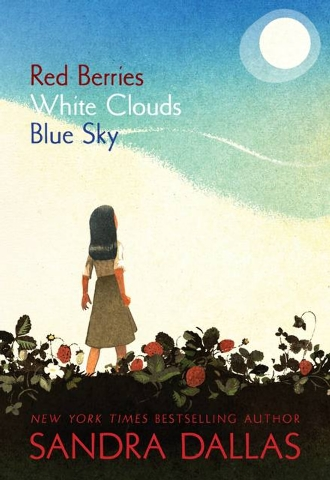 """""""Red Berries White Clouds Blue Sky"""" by Sandra Dallas is a fictional account of the experiences of children living in in a World War II internment camp. (Special to View)"""