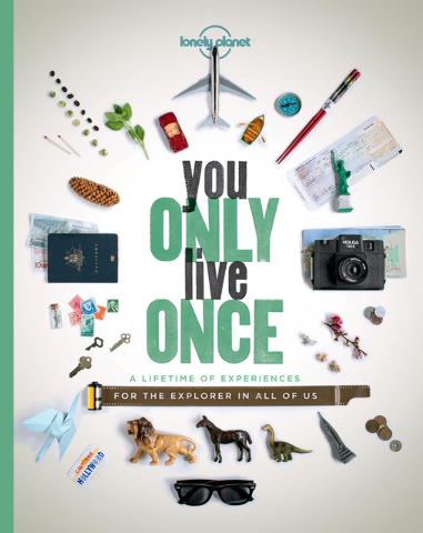 """This image provided by Lonely Planet shows the cover of You Only Live Once: A Lifetime of Experiences for the Explorer in All of Us."""" The book describes experiences rather than places, from t ..."""
