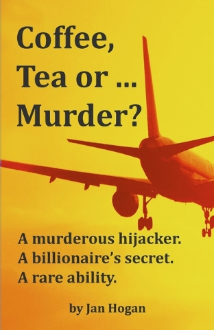"""View reporter Jan Hogan's debut novel """"Coffee, Tea or … Murder?"""" shares adventures in the skies. (Special to View)"""