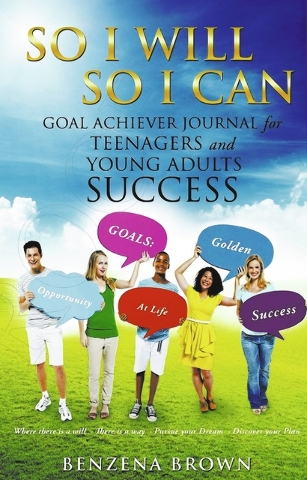 "Benzene Brown's ""So I Will So I Can"" is a goal journal for teens and young adults to seek success. (Special to View)"