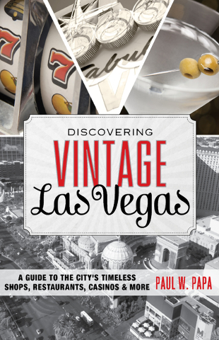 """Discovering Vintage Las Vegas: A Guide to the City's Timeless Shops, Restaurants, Casinos & More"" leads locals and tourists through the past and present at sites such as Frankie's Tiki Ro ..."