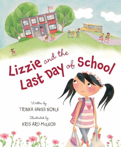 "In the new book ""Lizzie and the Last Day of School"" by Trinka Hakes Noble, illustrated by Kris Aro McLeod, an ending is just a beginning. (Special to View)"
