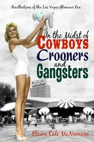 "Elaine Cali McNamara plans to sign copies of her memoir of her modeling days ""In the Midst of Cowboys Crooners and Gangsters: Recollections of the Las Vegas Glamour Era"" at 1 p.m. June 13 at t ..."
