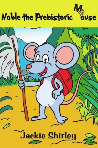 "In ""Noble the Prehistoric Mouse,"" Las Vegas writer Jackie Shirley shares the story of a mouse born with the spirit of adventure and curiosity. (Special to View)"