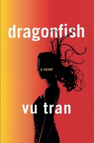 "Vu Tran's recently released novel ""Dragonfish"" has been described as a ""literary thriller."" (Courtesy photo W.W. Norton)"