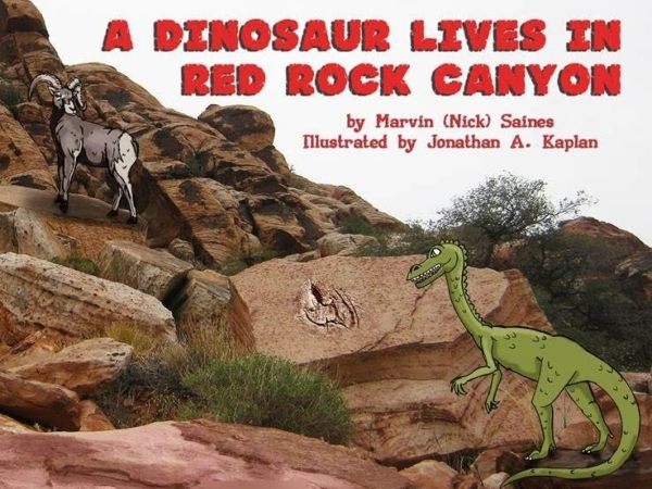"Marvin ""Nick"" Saines' children's picture book ""A Dinosaur Lives in Red Rock Canyon"""