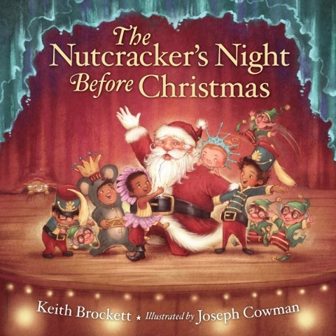 """""""The Nutcracker's Night Before Christmas"""" by Keith Brockett, illustrated by Joseph Cowman"""