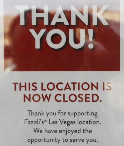 A closed sign is seen in the window of Fazolis restaurant on Wednesday, Feb. 17, 2016, at 1260 N Town Center Dr., in Las Vegas. Bizuayehu Tesfaye/Las Vegas Review-Journal Follow @bizutesfaye