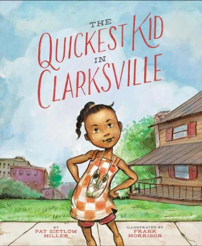 "Running is life for young Alta in  ""The Quickest Kid in Clarksville"" by Pat Zietlow Miller, illustrated by Frank Morrison. Special to View"