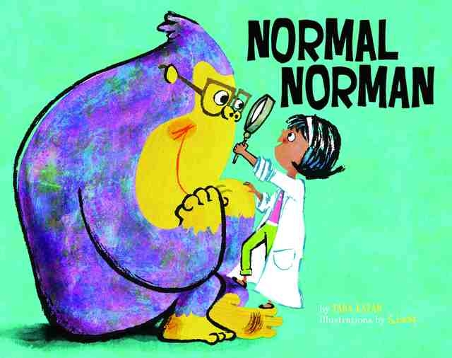 """Normal Norman"" by Tara Lazar, illustrations by S. Britt, takes kids behind the scenes with a not-so-normal ape. (Special to View)"