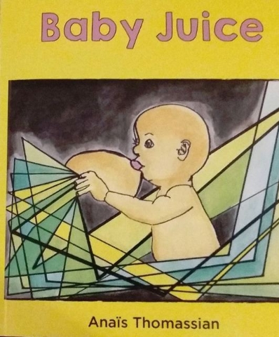 """Anais Thomassian's """"Baby Juice"""" is a collection of short stories and poems. Special to View"""