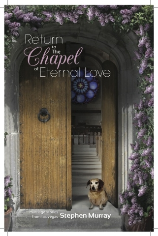 "Local author Stephen Murray revisits his fictional Las Vegas wedding chapel in ""Return to the Chapel of Eternal Love,"" a novel packed with more marriage stories. Special to View"