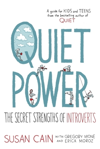 """Quiet Power"" shares the secret strengths of introverts with young readers. Special to View"