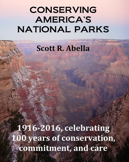 """Scott R. Abella's """"Conserving America's National Parks"""" talks about 100 years of park preservation. (Special to View)"""