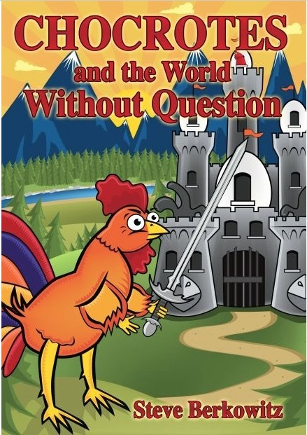 "Clark County School District fifth-grade teacher Steve Berkowitz's book ""Chocrotes and the World Without Question"" follows a chicken born questioning everything. (Special to View)"