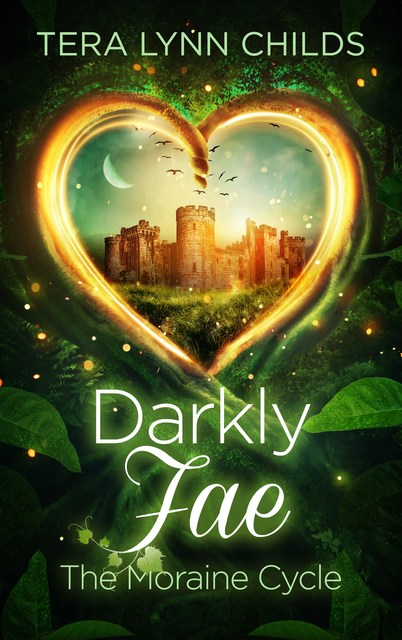"""""""Darkly Fae: The Moraine Cycle"""" is a compilation of  Tera Lynn Childs' first five Darkly Fae novellas — """"When Magic Sleeps,"""" """"When Magic Dares,"""" When Magic Burns,"""" When Magic Falls ..."""