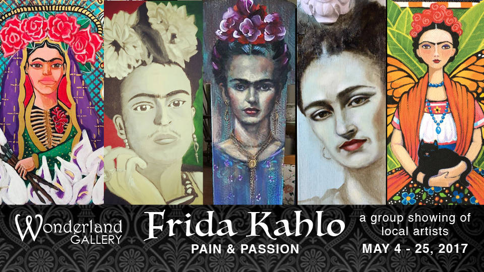 """Local artists salute Mexico's Frida Kahlo in the """"Pain and Passion"""" exhibit, open during the Cinco de Mayo edition of First Friday. Wonderland Gallery"""