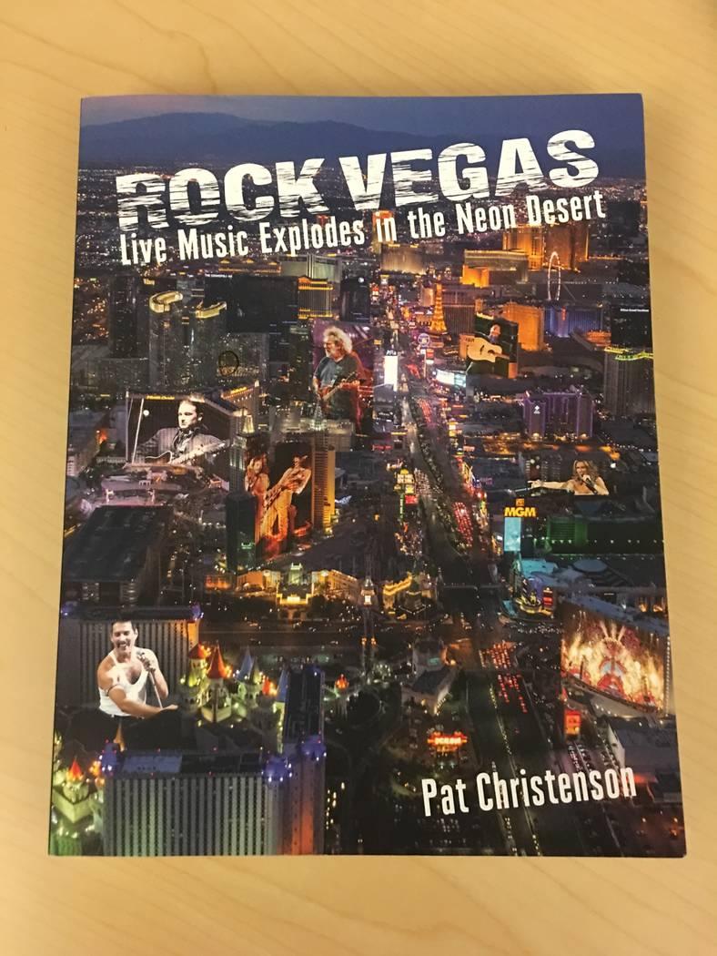 """The cover of the new book """"Rock Vegas: Live Music Explodes in the Neon Desert."""" (John Katsilometes/Las Vegas Review-Journal). @JohnnyKats"""