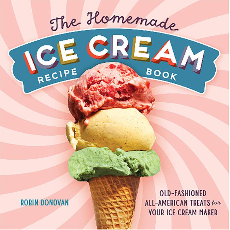 The Homemade Ice Cream Recipe Book  by Dana Cree