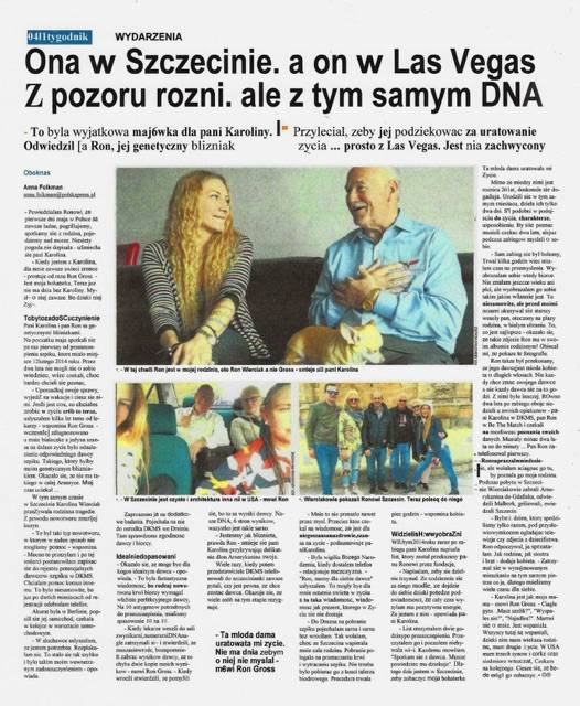In May Ron Gross of Las Vegas visited Karolina Wierciak, a woman from Scczecin Poland who donated bone marrow to help him overcome blood cancer.  The Polish newspaper GLOS did a story on the pair  ...