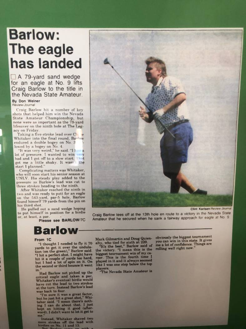 Craig Barlow won the 1994 Nevada State Amateur at Legacy Golf Club just a few weeks after playing in the U.S. Open at Oakmont Country Club. Both events gave him the confidence to pursue profession ...
